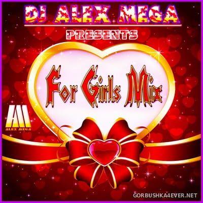 DJ Alex Mega - For Girls Mix 2018