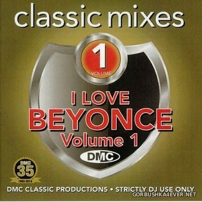 [DMC] Classic Mixes - I Love Beyonce vol 1 [2018]