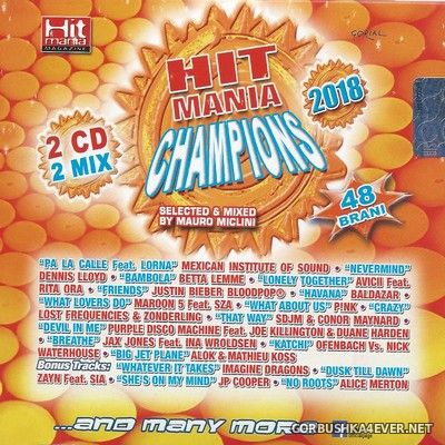 Hit Mania Champions 2018 [2018] / 2xCD / Mixed by Mauro Miclini
