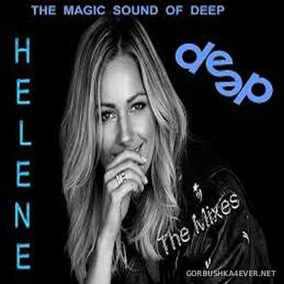 Helene - The Mixes (The Magic Sound Of Deep Presents) [2018]
