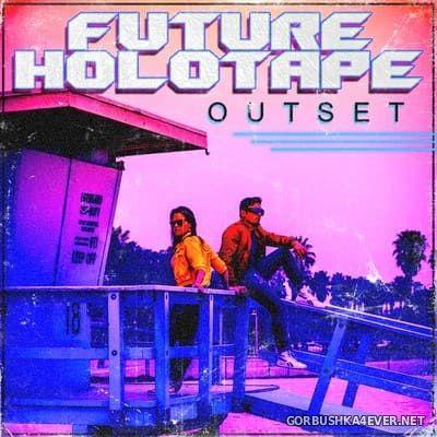 Future Holotape - O U T S E T [2018]