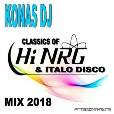 Konas DJ - Classics Of HiNRG & Italo Disco Mix 2018