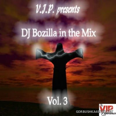 DJ Bozilla - V.I.P. presents DJ Bozilla in Mix vol 3 [2006]
