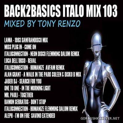 Back2Basics Italo Mix vol 103 [2018] by Tony Renzo