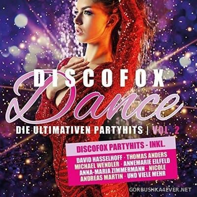 Discofox Dance vol 2 (Die ultimativen Partyhits) [2018]