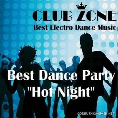 Best Dance Party (Hot Night) [2018] Mixed By Club Zone
