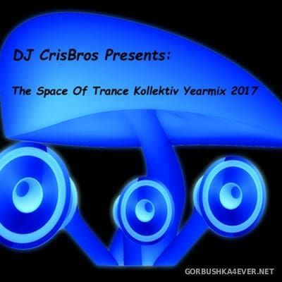 DJ Crisbros - The Space Of Trance Kollektiv Yearmix 2017
