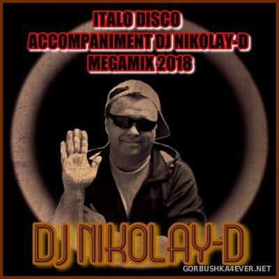 DJ Nikolay-D - Italo Disco Accompaniment Megamix 2018