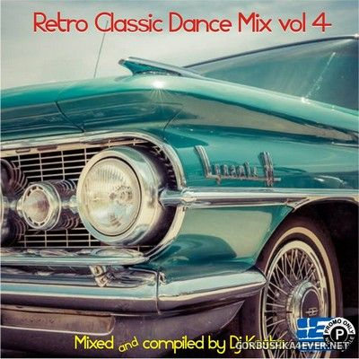 DJ Kosta - Retro Classic Dance Mix vol 4 [2018]