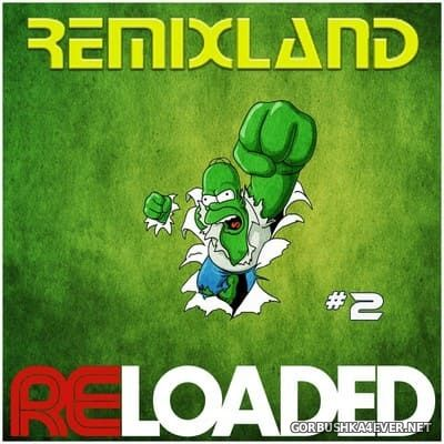 Remixland ReLoaded 2 [2018]