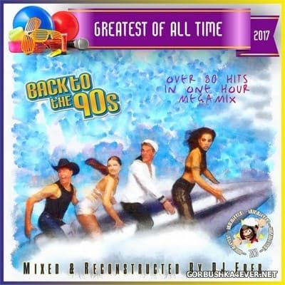 DJ Eber - Greatest Of All Time - Back To 90s [2017]