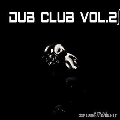 Dub Club vol 2 [2018] Selected & Mixed by Van Czar