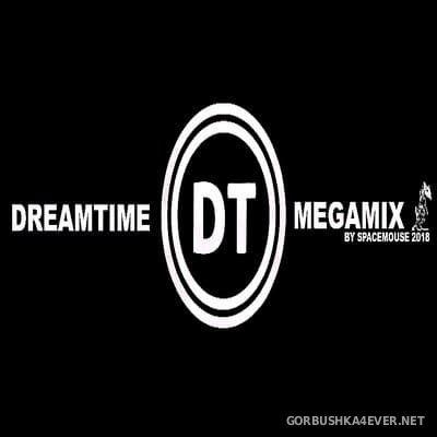 DJ SpaceMouse - Dreamtime Megamix [2018]