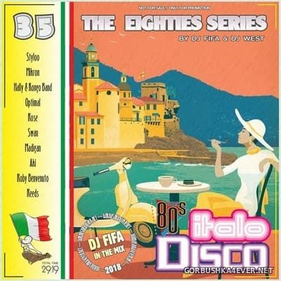 [The Eighties Series] ItaloDisco Mix vol 35 [2018] by DJ Fifa