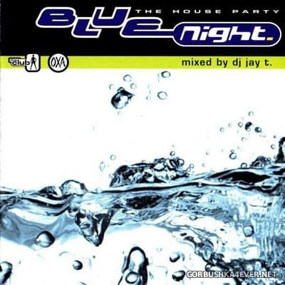 Blue Night (The House Party) [2000] Mixed By DJ Jay T