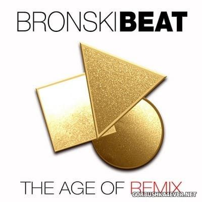 Bronski Beat - The Age of Remix [2018]