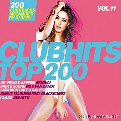 Clubhits Top 200 vol 11 [2018] / 3xCD / Mixed by DJ Deep