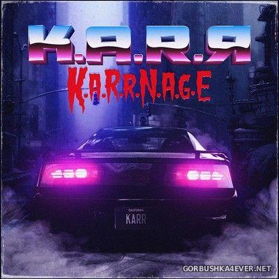 K.A.R.R - K.A.R.R.N.A.G.E [2018]