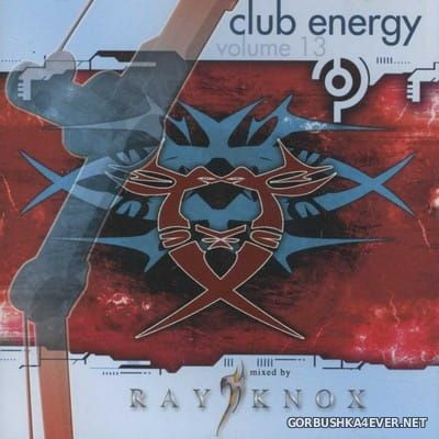 Club Energy vol 13 [2006] Mixed By Ray Knox