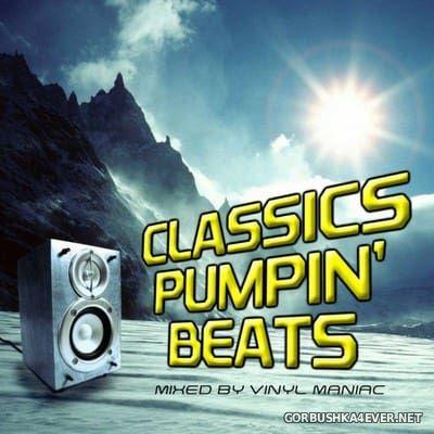 Classics Pumpin' Beats by Vinyl Maniac DJ