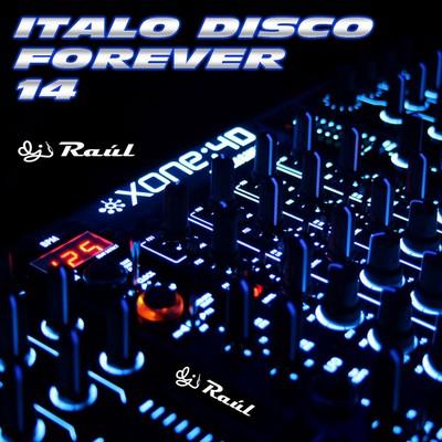 DJ Raul - ItaloDisco Forever Mix vol 14 [2011]