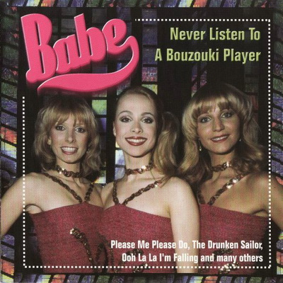Babe - Never Listen To A Bouzouki Player [2001]