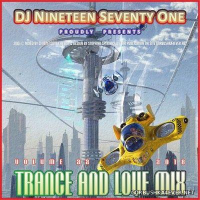 DJ Nineteen Seventy One - Trance & Love Mix vol 22 [2018]