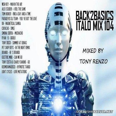 Back2Basics Italo Mix vol 104 [2018] by Tony Renzo
