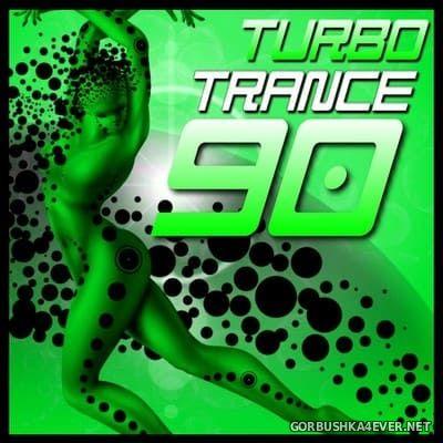 Turbo Trance 90 [2018]