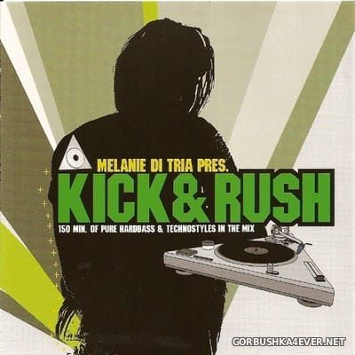 Melanie Di Tria presents Kick & Rush [2004] / 2xCD