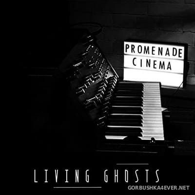 Promenade Cinema - Living Ghosts [2018]