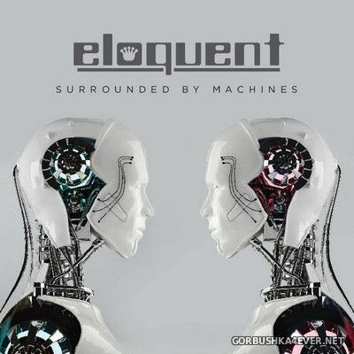 Eloquent - Surrounded By Machines [2018]
