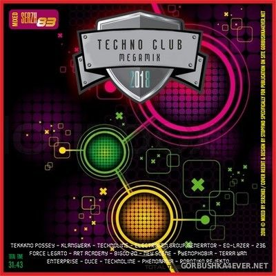 Techno Club Megamix [2018] Mixed by Serzh83
