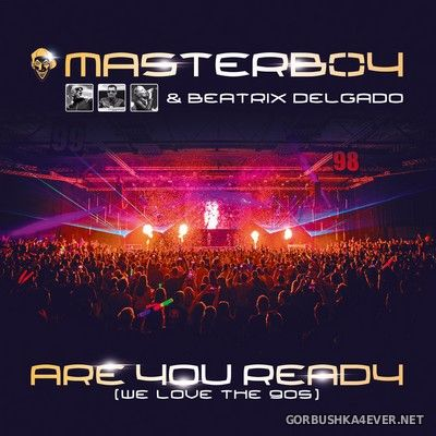 Masterboy & Beatrix Delgado - Are You Ready (We Love the 90s) [2018]