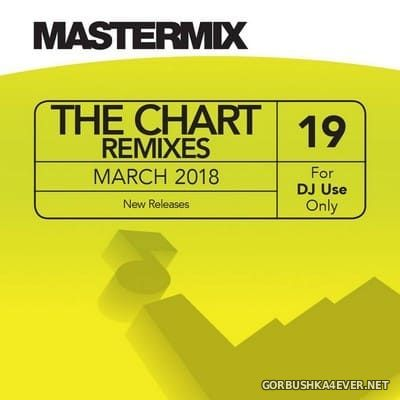 [Mastermix] The Chart Remixes vol 19 [2018]