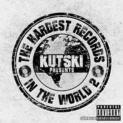 The Hardest Records In The World vol 2 [2015] Mixed By Kutski