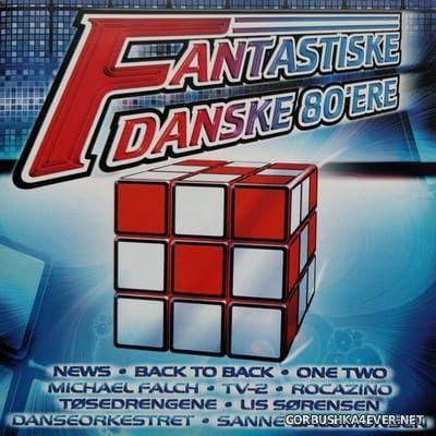 Fantastiske Danske 80'ere [1999]