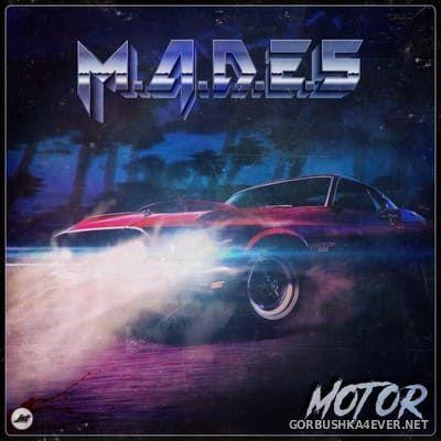 M.A.D.E.S - Motor [2018]