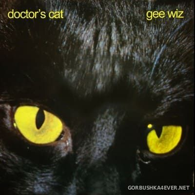 Doctor's Cat ‎- Gee Wiz [2018] Deluxe Edition