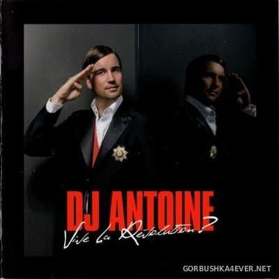 DJ Antoine - Vive La Revolution [2007]