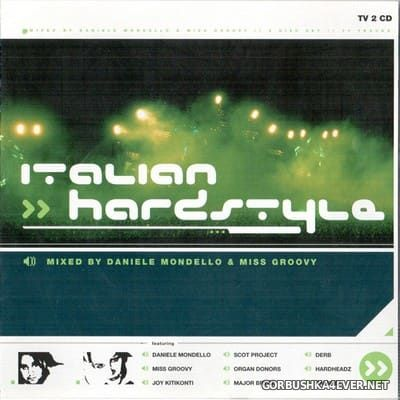 Italian Hardstyle [2003] / 2xCD / Mixed by Daniele Mondello & Miss Groovy