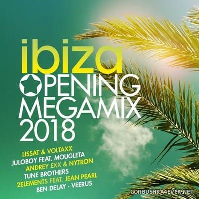 Ibiza Opening Megamix 2018 [2018] / 2xCD / Mixed by DJ Deep