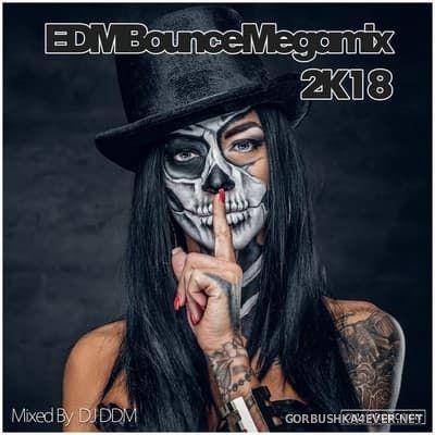 DJ DDM - EDM Bounce Megamix 2K18