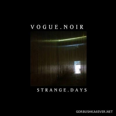 Vogue Noir - Strange​ ​Days [2018]