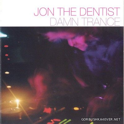 Damn Trance [2001] Mixed by Jon The Dentist