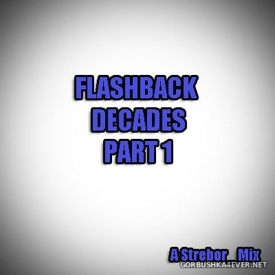 Flashback Decades 2018.1 by Strebor