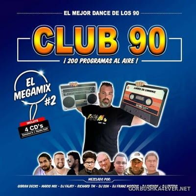 Club 90 ''El Megamix'' 2 [2018] / Megamix & DJ Son Session