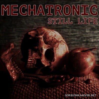 Mechatronic - Still Life [2018]