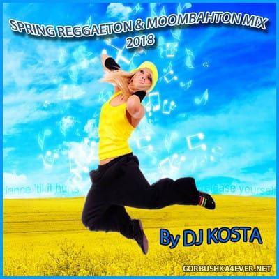 DJ Kosta - Spring Reggaeton & Moombahton Mix 2018