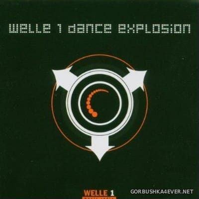 Welle 1 Dance Explosion [2004]
